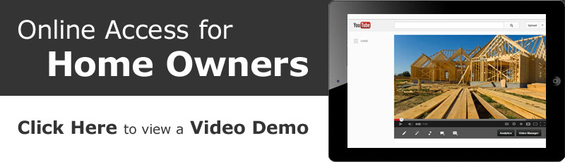 Click here to view a demo of our online access for home owners.